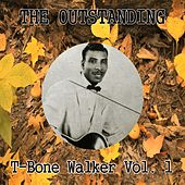 The Outstanding T-Bone Walker Vol. 1 by T-Bone Walker