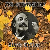 The Outstanding Mitch Miller by Mitch Miller