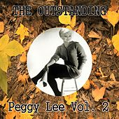 The Outstanding Peggy Lee Vol. 2 by Peggy Lee