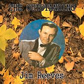 The Outstanding Jim Reeves by Jim Reeves
