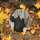 The Outstanding Uncle Dave Macon Vol. 2 by Uncle Dave Macon