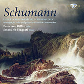 Schumann: Cello Transcriptions by Francesco Dillon