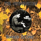 The Outstanding Horace Silver by Horace Silver