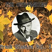 The Outstanding Frank Sinatra, Vol. 2 by Frank Sinatra