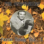 The Outstanding Faron Young, Vol. 1 by Faron Young