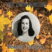 The Outstanding Deanna Durbin by Deanna Durbin