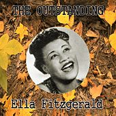 The Outstanding Ella Fitzgerald by Ella Fitzgerald