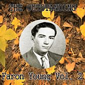 The Outstanding Faron Young, Vol. 2 by Faron Young
