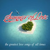 Summer of Love (The Greatest Love Songs of All Times) by Various Artists