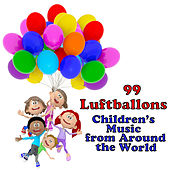 99 Luftballons: Children's Music from Around the World by Various Artists