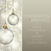 Have Yourself A Merry Little Christmas by Toni Braxton