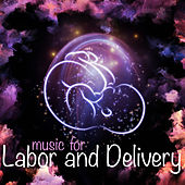 Music for Labor and Delivery by Various Artists