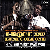 I-Rocc & Luni Coleone Present: How the West Was Won, Vol. 1 Compilation by Various Artists