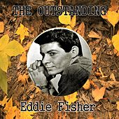 The Outstanding Eddie Fisher by Eddie Fisher