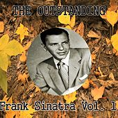 The Outstanding Frank Sinatra, Vol. 1 by Frank Sinatra