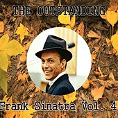 The Outstanding Frank Sinatra, Vol. 4 by Frank Sinatra