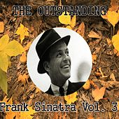 The Outstanding Frank Sinatra, Vol. 3 by Frank Sinatra
