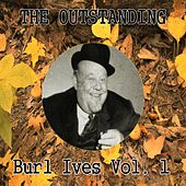 The Outstanding Burl Ives Vol. 1 by Burl Ives