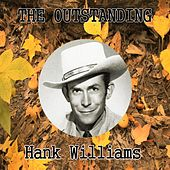 The Outstanding Hank Williams by Hank Williams