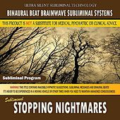 Stopping Nightmares by Binaural Beat Brainwave Subliminal Systems