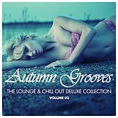 Autumn Grooves, Vol. 2 (The Lounge & Chill Out Deluxe Collection) by Various Artists