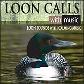 Loon Calls With Music: Loon Sounds With Calming Music by Robbins Island Music Group