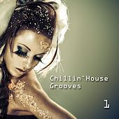 Chillin' House Grooves 1 by Various Artists