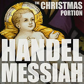 Handel: Messiah, HWV 56, The Christmas Portion, Highlights including the Hallelujah Chorus, Comfort Ye, and More by Various Artists