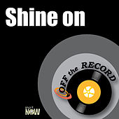 Shine on by Off the Record