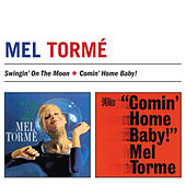 Swingin' on the Moon + Comin' Home Baby! (Bonus Track Version) by Mel Torme