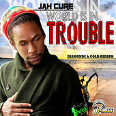 World Is In Trouble - Single by Jah Cure