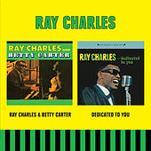 Ray Charles & Betty Carter + Dedicated to You by Ray Charles
