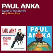 Paul Anka Swings for Young Lovers + My Heart Sings (Bonus Track Version) by Paul Anka