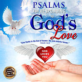 Psalms for Responding to God's Love by David & The High Spirit