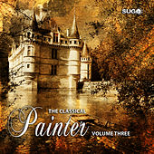 The Classical Painter, Vol. 3 by Various Artists