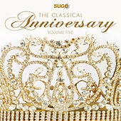 The Classical Anniversary, Vol. 5 by Various Artists