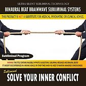 Solve Your Inner Conflict by Binaural Beat Brainwave Subliminal Systems