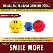 Smile More by Binaural Beat Brainwave Subliminal Systems