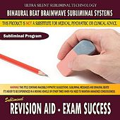 Revision Aid: Exam Success by Binaural Beat Brainwave Subliminal Systems