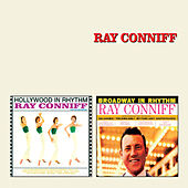 Hollywood in Rhtyhm + Broadway in Rhythm by Ray Conniff