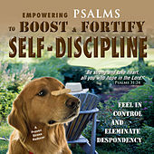 Psalms to Boost & Fortify Self-Discipline by David & The High Spirit