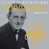 Tommy Dorsey and His Orchestra: Greatest Hits (Original Recordings) by Tommy Dorsey