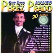 Que Rico Mambo (20 Éxitos) by Perez Prado