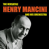 The Versatile Henry Mancini (Bonus Track Version) by Henry Mancini