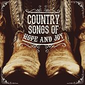 Country Songs of Hope and Joy by Various Artists