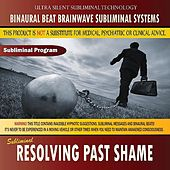 Resolving Past Shame by Binaural Beat Brainwave Subliminal Systems