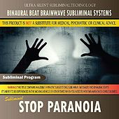 Stop Paranoia by Binaural Beat Brainwave Subliminal Systems