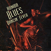 Rumba Blues – How Latin Music Changed R&B - Dancin' Fever 1957-1960 von Various Artists