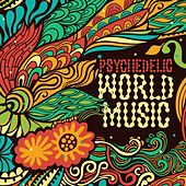 Psychedelic World Music by Various Artists