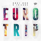 Drei Ros & Friends - Euro Trip by Various Artists
